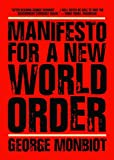 Manifesto for a New World Order (1565849086) by George Monbiot