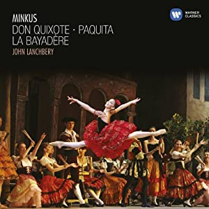 Minkus: Don Quixote, Paquita, La Bayadere