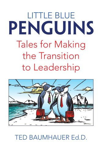 Little Blue Penguins: Tales for Making the Transition to Leadership