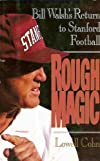 Rough Magic: Bill Walsh's Return to Stanford Football