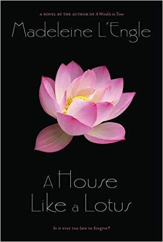 A House Like a Lotus (O'Keefe Family Book 3) written by Madeleine L%27Engle