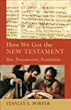 img - for How We Got the New Testament: Text, Transmission, Translation (Acadia Studies in Bible and Theology) book / textbook / text book