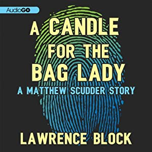 A Candle for the Bag Lady: A Matthew Scudder Story, Book 2 | [Lawrence Block]