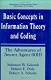 Basic Concepts in Information Theory and Coding: The Adventures of Secret Agent 00111 (Applications of Communications Theory) (0306445441) by Solomon W. Golomb