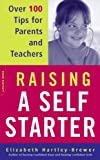 img - for Raising A Self-starter: Over 100 Tips For Parents And Teachers book / textbook / text book