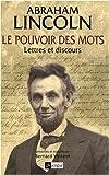 echange, troc Abraham Lincoln - Le pouvoir des mots : Lettres et discours