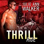 Thrill Ride: Black Knights Inc. Series, Book 4 | Julie Ann Walker