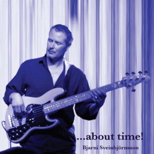 Album ...About Time by Bjarni Sveinbjörnsson