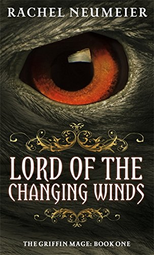 Lord Of The Changing Winds: The Griffin Mage: Book One