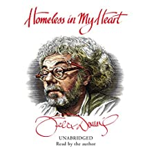 Homeless in My Heart (       UNABRIDGED) by Felix Dennis Narrated by Felix Dennis