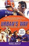 Urban's Way: Urban Meyer, the Florida Gators, and His Plan to Win