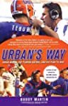 Urban's Way: Urban Meyer, the Florida...