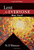 Lent for Everyone, Mark, Year B: A Daily Devotional (0664238947) by Wright, N. T.