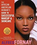 img - for The African American Woman's Guide to Successful Makeup and Skincare, Revised Edition by Fornay, Alfred (2002) Paperback book / textbook / text book