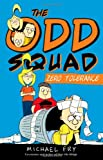 The Odd Squad Zero Tolerance (An Odd Squad Book)