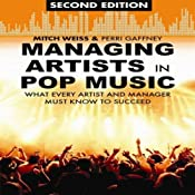 Managing Artists in Pop Music, Second Edition: What Every Artist and Manager Must Know to Succeed Audiobook