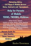 img - for Parenting Advice Teens Tweens Child Cell Phones Mobile Devices Parents & Teenagers Mobile Phone Contract Agreements: Teen Tween Safety Rules Online Phones ... & Safety Parents Parenting Guide Book 2) book / textbook / text book