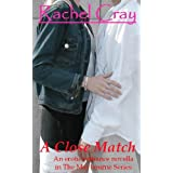 A Close Match (An erotic romance novella) (The Maybourne Series)di Rachel Cray