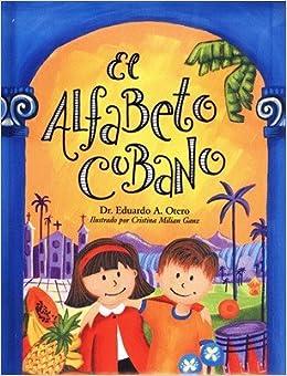 El Alfabeto cubano (Spanish Edition): Dr. Eduardo Otero: 9780977912407