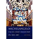 Michelangelo: Faces and Anatomy in His Art