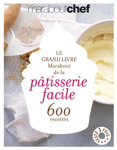 Libro le grand livre marabout de la p tisserie facile di - Le grand livre marabout de la cuisine facile ...