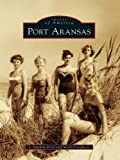 img - for Port Aransas (Images of America (Arcadia Publishing)) book / textbook / text book
