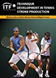 ITF Technique Development in Tennis Stroke Production (English Edition)