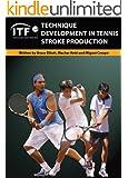 ITF Technique Development in Tennis Stroke Production (English Edition)