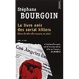 Le livre noir des serial killerspar St�phane Bourgoin