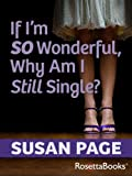 If I'm so Wonderful, Why Am I Still Single (English Edition)