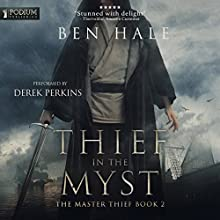Thief in the Myst: The Master Thief, Book 2 Audiobook by Ben Hale Narrated by Derek Perkins