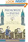 Memorize the Faith! (and Most Anythin...