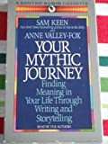 Your Mythic Journey (055347054X) by Keen, Sam