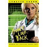 Don't Look Back: A Novelby Lynette Eason
