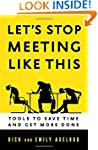 Let's Stop Meeting Like This: Tools t...