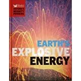 Earth's Explosive Energy (Nature's Mighty Powers)by Robert Dinwiddie