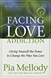 img - for Facing Love Addiction: Giving Yourself the Power to Change the Way You Love book / textbook / text book
