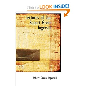 Lectures of Col. - Robert Green Ingersoll