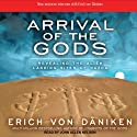 Arrival of the Gods: Revealing the Alien Landing Sites of Nazca (       UNABRIDGED) by Erich von Daniken Narrated by John Allen Nelson