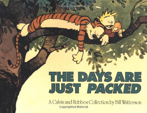 The Days are Just Packed: A Calvin and Hobbes Collection by Bill Watterson