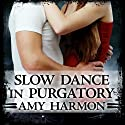 Slow Dance in Purgatory: Purgatory, Book 1 Audiobook by Amy Harmon Narrated by Emily Woo Zeller