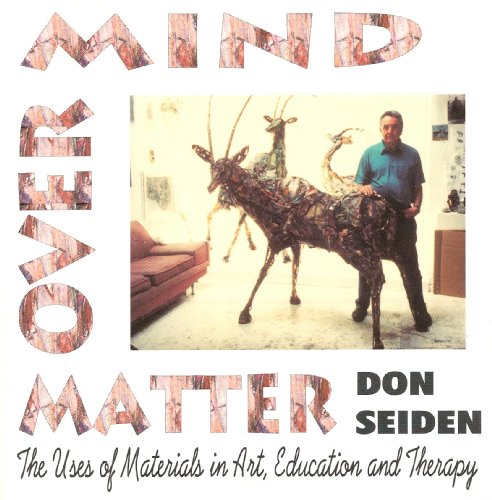 Mind over Matter: The Uses of Materials in Art,...