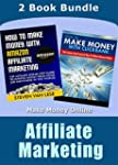 Affiliate Marketing: How To Make Mone...