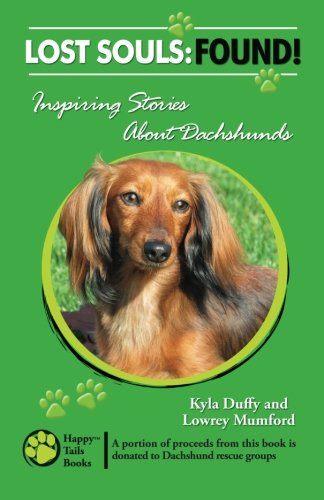 Lost Souls: Found! Inspiring Stories About Dachshunds back-244976