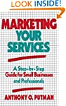 Marketing Your Services: A Step-by-St...
