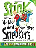 Stink and the Worlds Worst Super-Stinky Sneakers (Book #3)