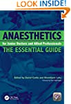 Anaesthetics for Junior Doctors and A...