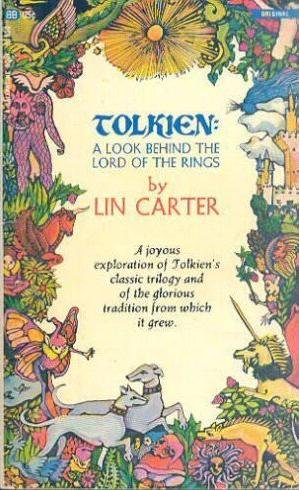 Tolkien:  A Look Behind the Lord of the Rings A Delightful In-epth Exploration of Tolkien