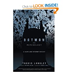 Batman and Psychology: A Dark and Stormy Knight by Travis Langley,&#32;Dennis O'Neil and Michael Uslan