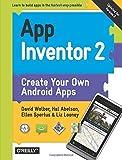 App Inventor 2 by Wolber, David, Abelson, Hal, Spertus, Ellen, Looney, Liz (2014) Paperback